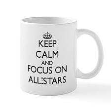 Keep Calm And Focus On All-Stars Mugs