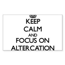 Keep Calm And Focus On Altercation Decal