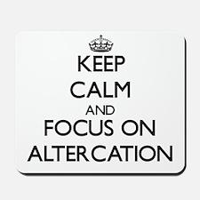 Keep Calm And Focus On Altercation Mousepad