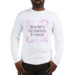 World's Greatest Friend Long Sleeve T-Shirt