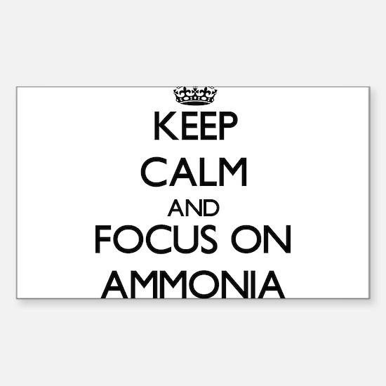 Keep Calm And Focus On Ammonia Decal