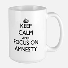 Keep Calm And Focus On Amnesty Mugs