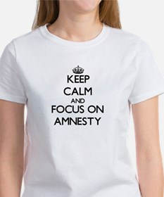Keep Calm And Focus On Amnesty T-Shirt