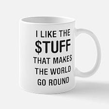 I like the stuff that makes the world go round Mug