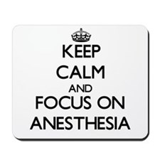 Keep Calm And Focus On Anesthesia Mousepad