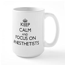 Keep Calm And Focus On Anesthetists Mugs