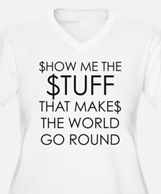 Show me the money Plus Size T-Shirt