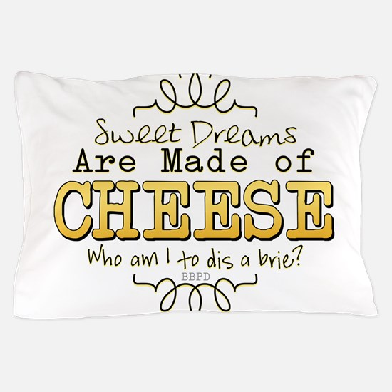 Dreams Made of Cheese Pillow Case