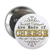 "Dreams Made of Cheese 2.25"" Button"