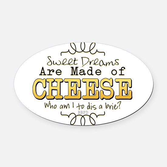 Dreams Made of Cheese Oval Car Magnet