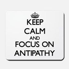 Keep Calm And Focus On Antipathy Mousepad