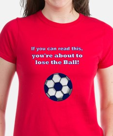 """Lose the Ball"" Tee"