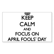 Keep Calm And Focus On April Fools Day Decal
