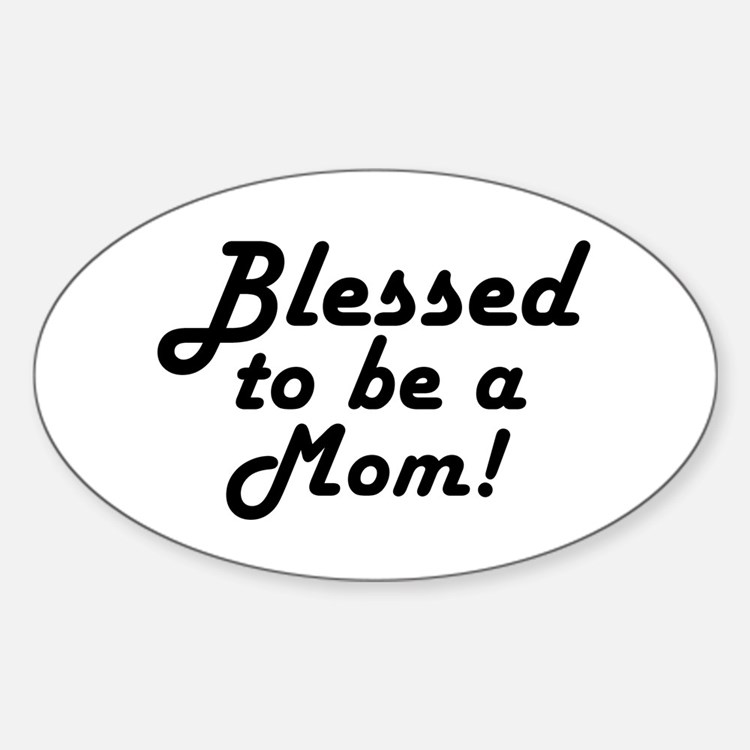 Blessed to be a Mom Decal