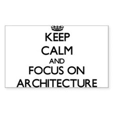 Keep Calm And Focus On Architecture Decal
