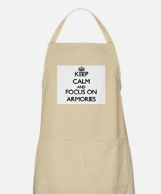 Keep Calm And Focus On Armories Apron