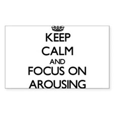 Keep Calm And Focus On Arousing Decal