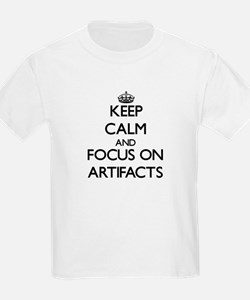 Keep Calm And Focus On Artifacts T-Shirt