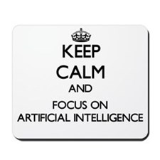Keep Calm And Focus On Artificial Intelligence Mou