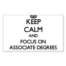 Keep Calm And Focus On Associate Degrees Decal