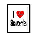 I Love Strawberries Framed Panel Print