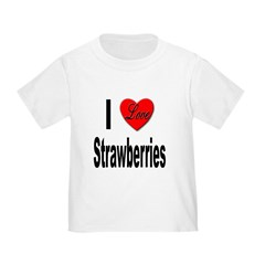 I Love Strawberries (Front) Toddler T-Shirt