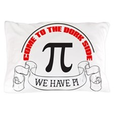 Funny Come to the nerd side Pillow Case