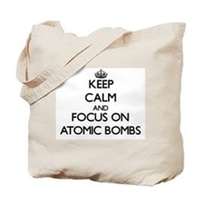 Keep Calm And Focus On Atomic Bombs Tote Bag
