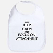 Keep Calm And Focus On Attachment Bib