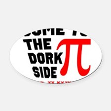 Come to the Dork Side Oval Car Magnet