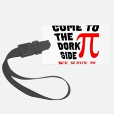 Come to the Dork Side Luggage Tag