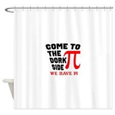 Come to the Dork Side Shower Curtain