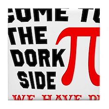 Come to the Dork Side Tile Coaster