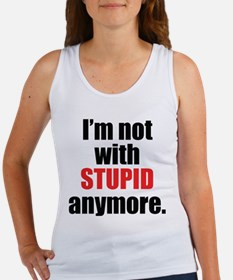 Not With Stupid Anymore Tank Top