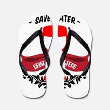 Save Water Drink Wine Flip Flops