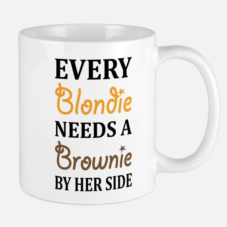 Every Blondie Needs A Brownie Best Friend Mugs