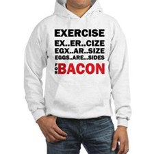 Exercise For Bacon Hoodie