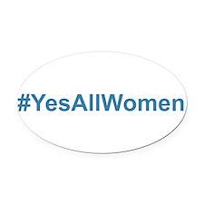 #YesAllWomen Oval Car Magnet