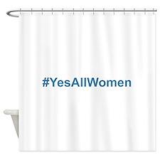 #YesAllWomen Shower Curtain