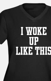 I Woke Up Like This Plus Size T-Shirt