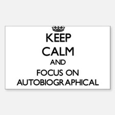 Keep Calm And Focus On Autobiographical Decal