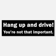 """Hang up and Drive"" Bumper Bumper Bumper Sticker"