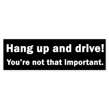 """""""Hang up and Drive"""" Bumper Sticker"""