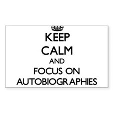 Keep Calm And Focus On Autobiographies Decal