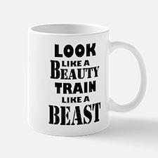 Look Like A Beauty Train Like A Beast Mugs