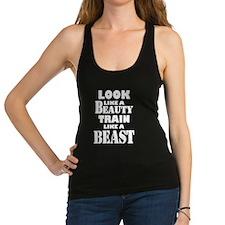 Look Like A Beauty Train Like A Beast Racerback Ta