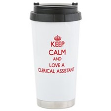 Keep Calm and Love a Clerical Assistant Travel Mug
