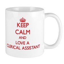 Keep Calm and Love a Clerical Assistant Mugs
