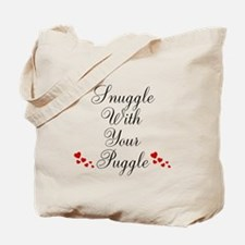 Snuggle With Your Puggle Tote Bag