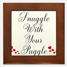 Snuggle With Your Puggle Framed Tile